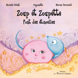 Zoup et Zoupette font des...