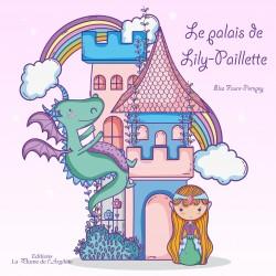 Le palais de Lily-Paillette...