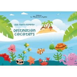 Destination cocotiers -...