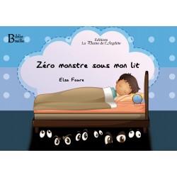 Zéro monstre sous mon lit -...